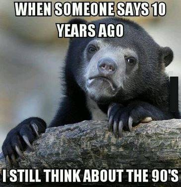 when someone says 10 years ago
