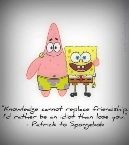 knowledge cannot replace friendship