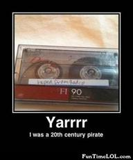 I was a 20th century pirate