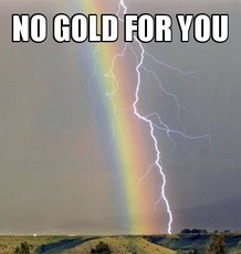 no gold for you