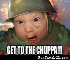 get to the choppa