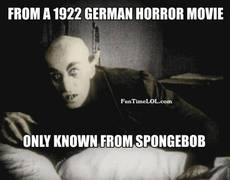 From a 1922 German Horror Movie, Only known from Spongebob