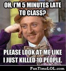 oh, I'm 5 minutes late to class?