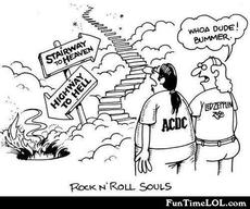 Stairway to heaven. Highway to hell