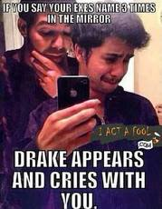 drake appears and cries with you