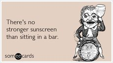 there's no stronger sunscreen than sitting in a bar